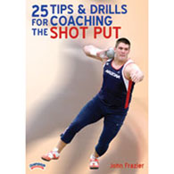 25 tips & drills: coaching shot put